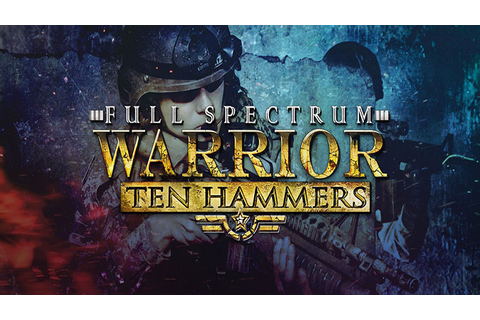 Full Spectrum Warrior: Ten Hammers - Download - Free GoG ...