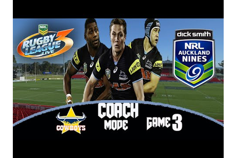 Rugby League Live 3 | Coach Mode Auckland Nines Game 3 ...