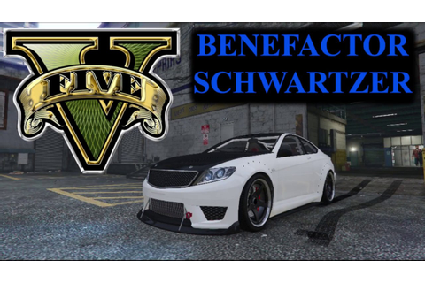 GTA V Car Collector Series - #2 Benefactor Schwartzer ...