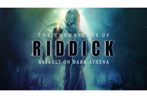 The Chronicles of Riddick: Assault on Dark Athena ...