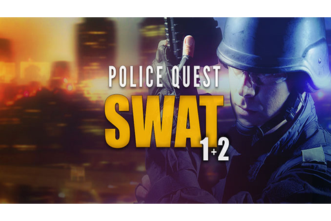 Police Quest: SWAT 1+2 - Download - Free GoG PC Games