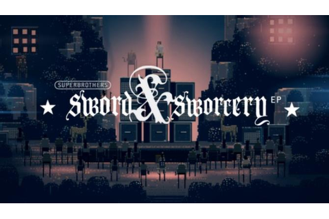 Superbrothers: Sword & Sworcery EP Free Download « IGGGAMES