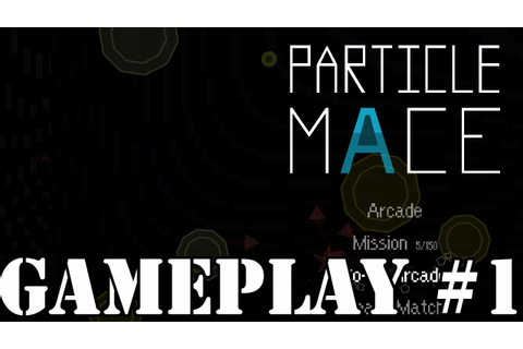 Particle Mace Game play and Tutorial. Walkthrough #1 - YouTube