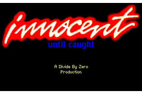 Download Innocent until caught adventure for DOS (1993 ...