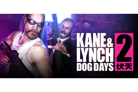 Kane & Lynch 2: Dog Days on Steam