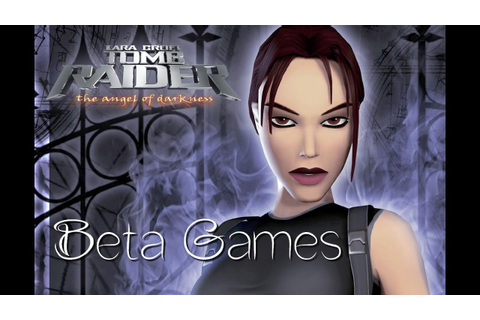 Beta Games - Tomb Raider l'Ange des Ténèbres - YouTube