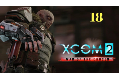 Xcom 2: war of the chosen (con Ernie) - Ep. 18 Poum Ahhh ...