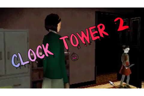 Clock Tower 2: The Struggle Within: Part 2 - The Maxwell ...