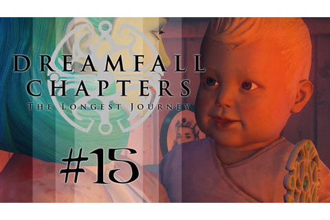 DREAMFALL CHAPTERS #15 [Book One] - Kinderkram | Let's ...