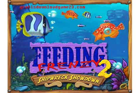 Feeding Frenzy 2- Shipwreck Showdown Game PC Memakan Ikan ...