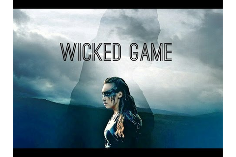 The 100 ll Wicked Game - YouTube