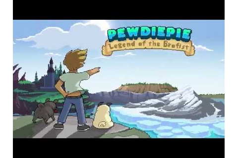 PewDiePie: Legend of the Brofist is out!! - YouTube