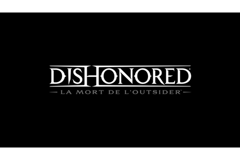 Dishonored: La Mort de l'Outsider officiellement annoncé ...