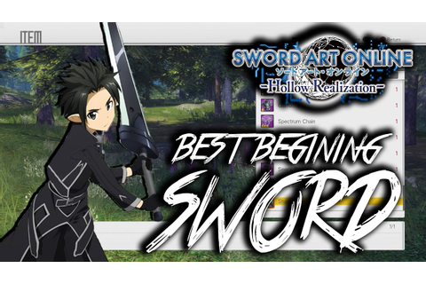 BEST SWORD FOR THE EARLY GAME! Sword Art Online Hollow ...