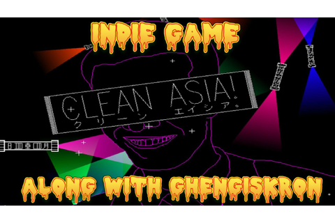 Clean Asia pt 1 - Indie Game Along with Ghengiskron Ep. 95 ...