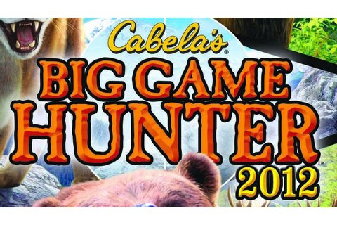 Cabela's Big Game Hunter 2012 - Official Launch Trailer ...
