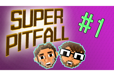 Power Trip - Game 034 | Super Pitfall - part 01 - YouTube