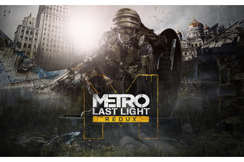Metro last Light Redux Review | Invision Game Community