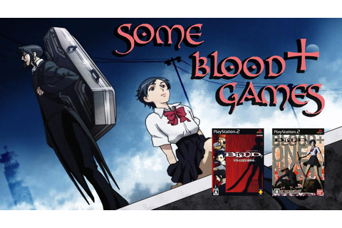 Some Blood+ Games - YouTube