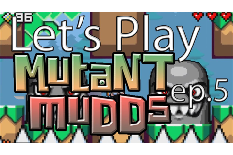 Let's Play: Mutant Mudds (3DS) - Ep. 5 - YouTube