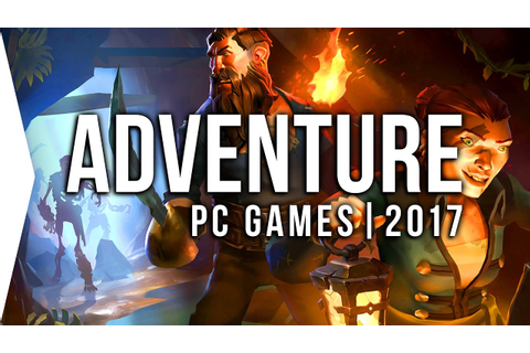 Top 10 PC ADVENTURE Games to Watch in 2017! | Upcoming ...