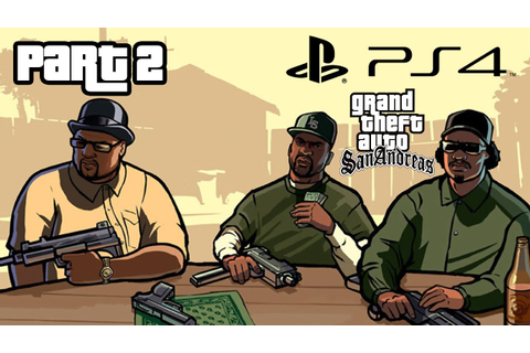 Grand Theft Auto San Andreas PS4 Gameplay Walkthrough Part ...