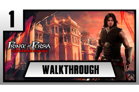 [FR][Walkthrough] Prince of Persia : Les sables oubliés ...