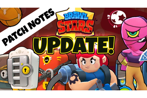 BRAWL STARS: NEW GAME UPDATE - All New Content Patch Notes ...