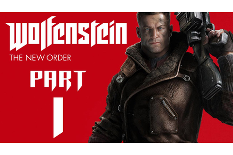 Wolfenstein The New Order Walkthrough Part 1 - Intro (FULL ...