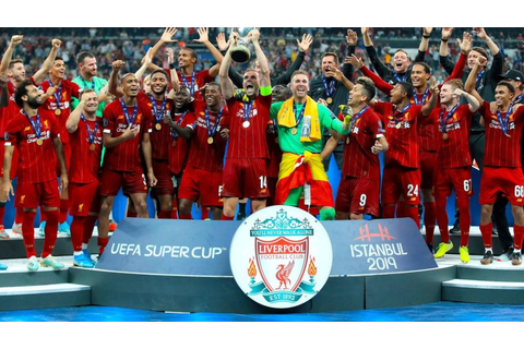Liverpool Defeats Chelsea To Win 2019 Super Cup In ...