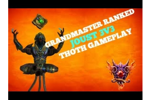 Smite: Grandmaster Ranked Joust 3v3 THOTH GAME ON POINT ...