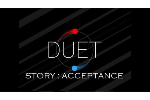 DUET GAME STORY - ACCEPTANCE ALL LEVELS - YouTube