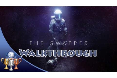 The Swapper [PS4] Full Game Walkthrough (With All Hidden ...