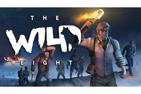 The Wild Eight - Pre-Alpha Gameplay - YouTube