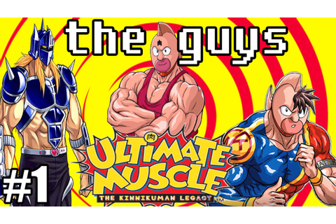 The Guys- Ultimate Muscle Galactic Wrestling Part 1 ...