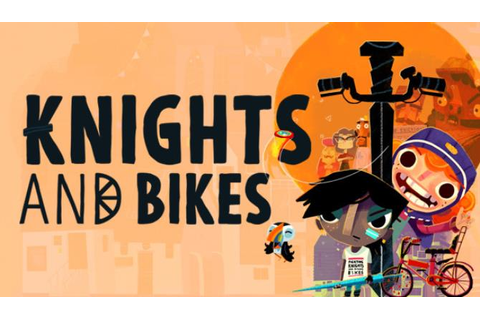 Knights And Bikes » FREE DOWNLOAD | CRACKED-GAMES.ORG