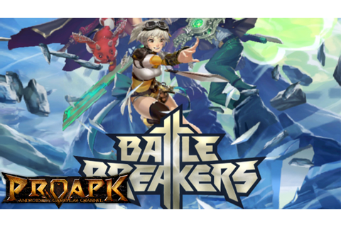 Battle Breakers Gameplay Android / iOS - YouTube