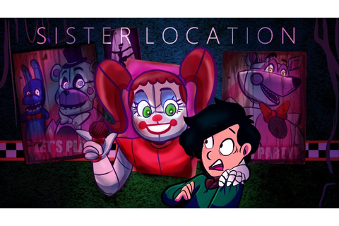 FIVE NIGHTS AT FREDDY'S SISTER LOCATION FULL Gameplay ...