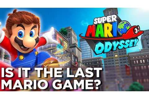 Is SUPER MARIO ODYSSEY The Last Mario Game? - SEO Play ...
