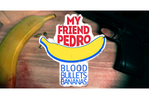 My Friend Pedro - Game | GameGrin