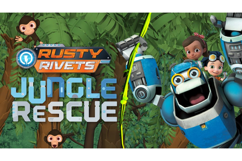 Rusty Rivets: Jungle Rescue