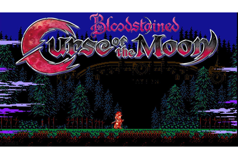 Bloodstained: Curse of the Moon - Full Game & Ending ...