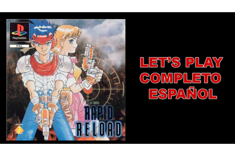 Rapid Reload - Parte 1/3 (PSX - Let's Play - Español ...