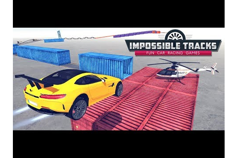 Impossible Tracks : Fun Car Racing Games - Apps on Google Play