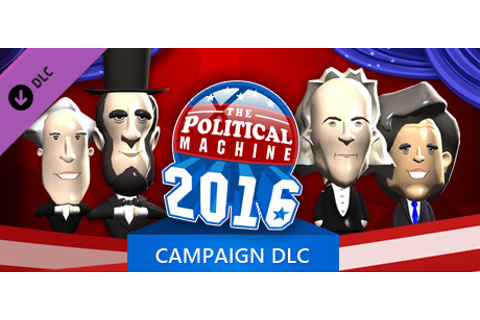 The Political Machine 2016 - Campaign DLC on Steam