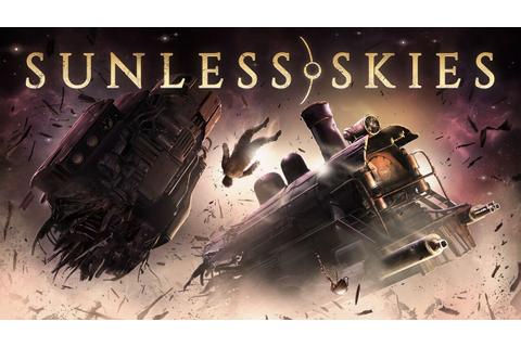 Sunless Skies [PC Preview]: A refined intergalactic ...