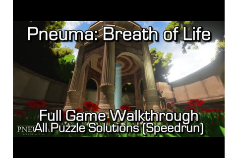 Pneuma: Breath of Life - Full Game Walkthrough + All ...