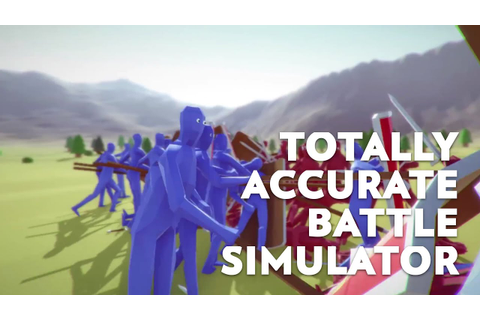 "HILARIOUS New Game! ""Totally Accurate Battle Simulator ..."