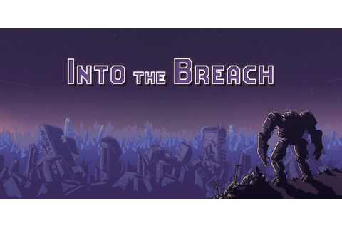 Into The Breach Review: A Modern Tactical Classic | ScreenRant