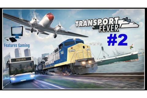 THE TRAIN IS A BEAST!! | Transport Fever Game-play #2 ...